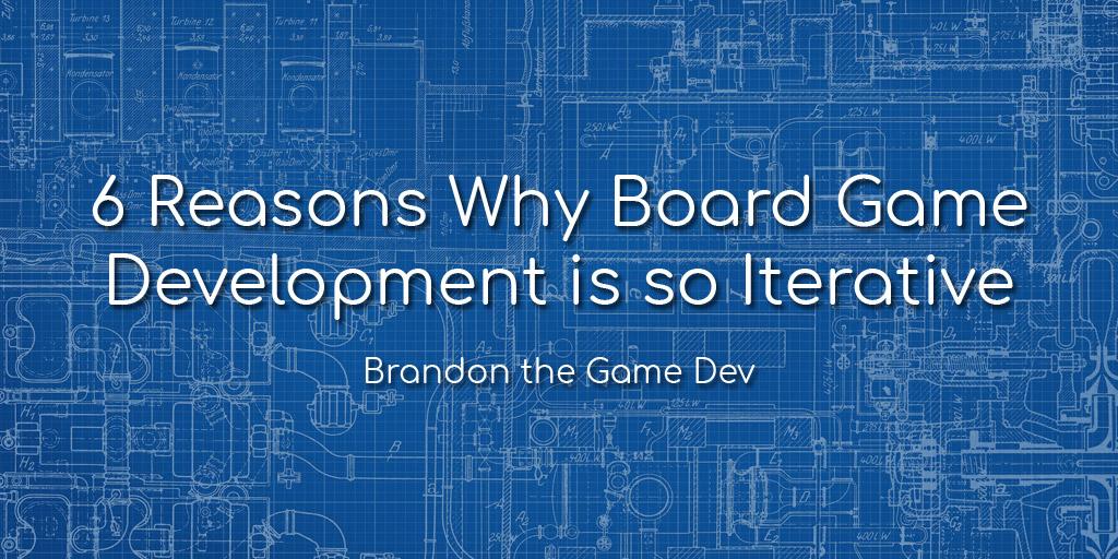 6 Reason Board Game Development is So Iterative