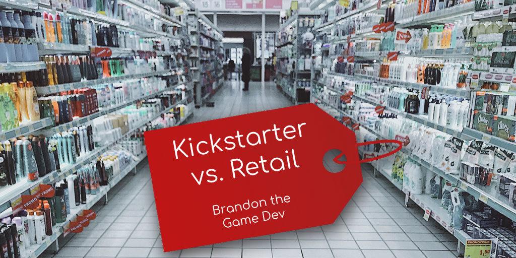 Kickstarter vs Retail