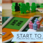 Start to Finish: Publish and Sell Your First Board Game