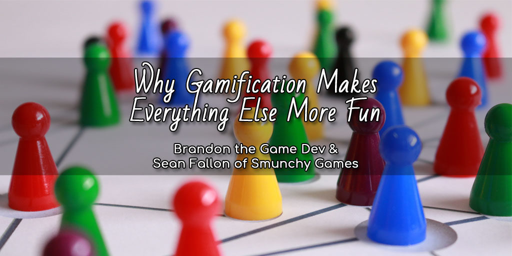 Why Gamification Makes Everything More Fun